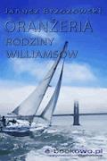 Oranżeria rodziny Williamsów - Janusz Brzozowski - ebook