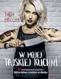 W mojej tajskiej kuchni - Daria Ładocha - ebook