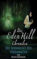 Die Eden Hill Chroniken - Die Sehnsucht des Verdammten - Renate Blieberger - E-Book