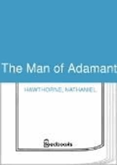 The Man of Adamant - Nathaniel Hawthorne - ebook