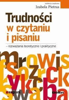 Trudności w czytaniu i pisaniu - rozważania teoretyczne i praktyczne - Izabela Pietras - ebook