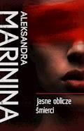Jasne oblicze śmierci - Aleksandra Marinina - ebook + audiobook