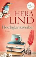Hochglanzweiber - Hera Lind - E-Book