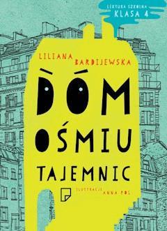 Dom ośmiu tajemnic - Liliana Bardijewska - ebook
