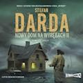 Nowy dom na wyrębach II - Stefan Darda - audiobook