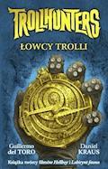 Trollhunters. Łowcy trolli - Guillermo del Toro, Daniel Kraus - ebook