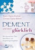 Dement und doch glücklich - Karin Opitz-Kreher - E-Book