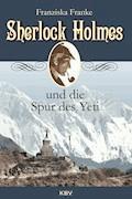 Sherlock Holmes und die Spur des Yeti - Franziska Franke - E-Book