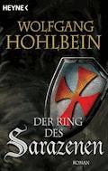Der Ring des Sarazenen - Wolfgang Hohlbein - E-Book