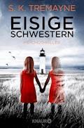 Eisige Schwestern - S. K. Tremayne - E-Book