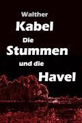 Die Stummen und die Havel - Walther Kabel - E-Book