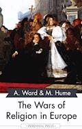 The Wars of Religion in Europe - Adolphus Ward - E-Book