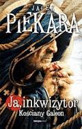 Ja, Inkwizytor. Kościany Galeon - Jacek Piekara - ebook + audiobook