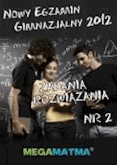 Matematyka-Arkusz egzaminu gimnazjalnego MegaMatma nr 2. Zadania z rozwiązaniami. - Opracowanie zbiorowe - ebook
