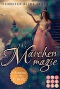 Märchenmagie (Vier Märchen-Romane von Jennifer Alice Jager in einer E-Box!) - Jennifer Alice Jager - E-Book