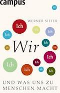 Wir und was uns zu Menschen macht - Werner Siefer - E-Book