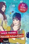 Best Friends Forever: Luca & Vanessa: Plötzlich Schwestern! - Hortense Ullrich - E-Book