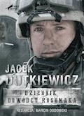 Dziennik Dowodcy Rosomaka - Marcin Ogdowski - ebook