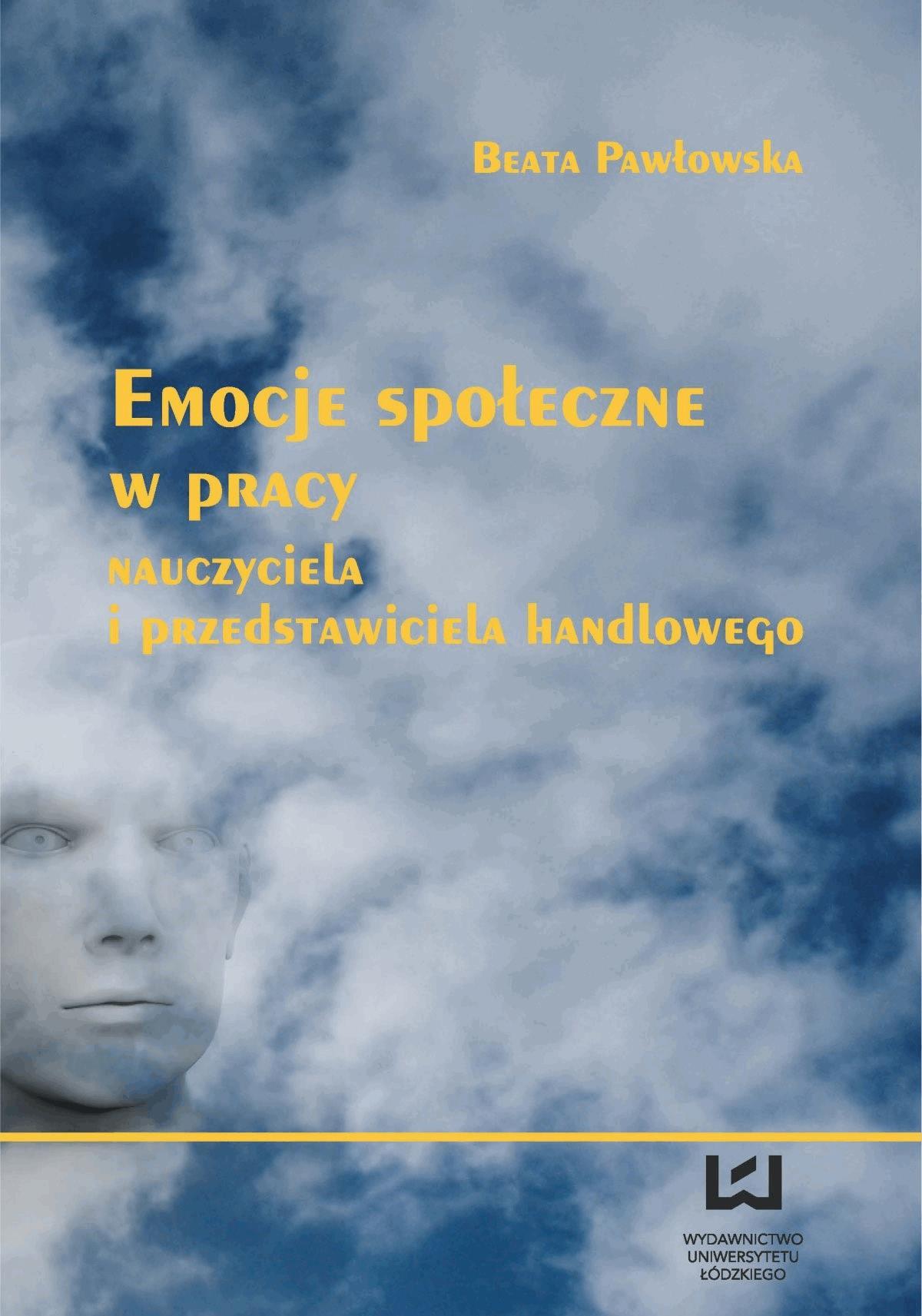 Emocje społeczne w pracy nauczyciela i przedstawiciela handlowego - Beata Pawłowska