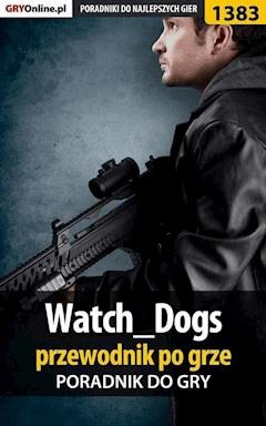 "Watch_Dogs - przewodnik po grze - Jacek ""Stranger"" Hałas - ebook"