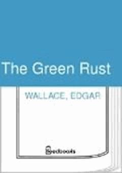 The Green Rust - Edgar Wallace - ebook