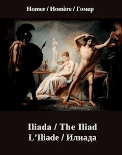 Iliada. The Iliad. L'Iliade. ?????? - Homer - ebook