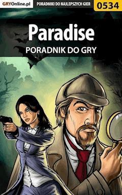 """Paradise - poradnik do gry - Bartek """"Bartolomeo"""" Czajkowski - ebook"""