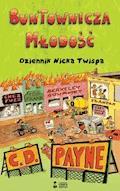 Buntownicza młodość. Dziennik Nicka Twispa - C.D. Payne - ebook
