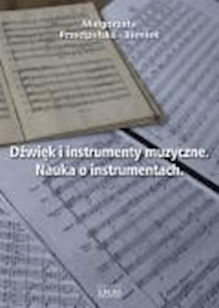 Dźwięk i instrumenty muzyczne. Nauka o instrumentach. - Małgorzata Przedpełska-Bieniek - ebook
