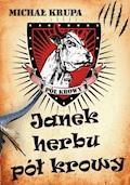 Janek herbu Pół Krowy - Michał Krupa - ebook