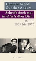 Schreib doch mal 'hard facts' über dich - Hannah Arendt - E-Book
