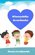 Wierszydełka do serduszka - Renata Grześkowiak - ebook