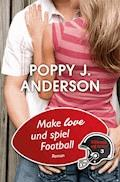 Make Love und spiel Football - Poppy J. Anderson - E-Book
