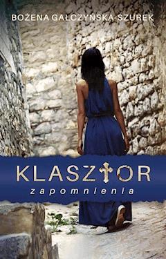 Klasztor zapomnienia - Bożena Gałczyńska-Szurek - ebook + audiobook