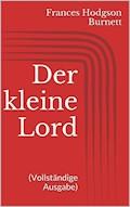 Der kleine Lord (Vollständige Ausgabe) - Frances Hodgson Burnett - E-Book