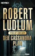 Der Cassandra-Plan - Robert Ludlum - E-Book