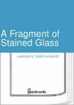 A Fragment of Stained Glass - David Herbert Lawrence - ebook