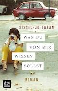 Was du von mir wissen sollst - Sissel-Jo Gazan - E-Book