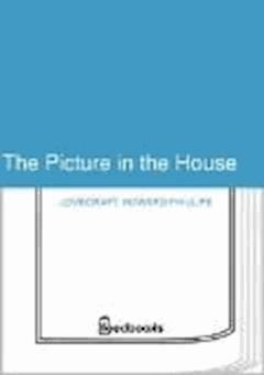 The Picture in the House - Howard Phillips Lovecraft - ebook