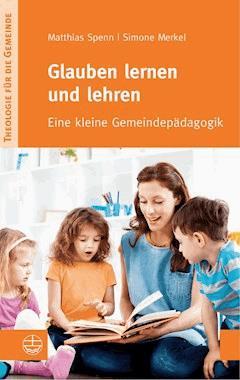 Glauben lernen und lehren - Simone Merkel - E-Book
