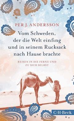 Vom Schweden, der die Welt einfing und in seinem Rucksack nach Hause brachte - Per J. Andersson - E-Book