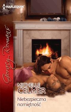 Niebezpieczna  namiętność - Michelle Celmer - ebook