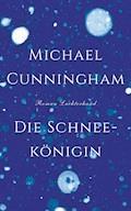 Die Schneekönigin - Michael Cunningham - E-Book