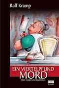 Ein Viertelpfund Mord - Ralf Kramp - E-Book