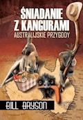Śniadanie z kangurami. Australijskie przygody - Bill Bryson - ebook