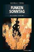 Funkensonntag - Nicola Förg - E-Book + Hörbüch