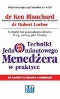 Techniki Jednominutowego Menedżera w praktyce - Ken Blanchard, Robert Lorber - ebook + audiobook