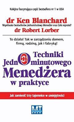 Techniki Jednominutowego Menedżera w praktyce - Ken Blanchard, Robert Lorber - ebook