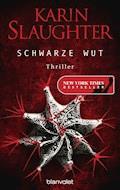 Schwarze Wut - Karin Slaughter - E-Book