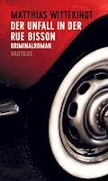 Der Unfall in der Rue Bisson - Matthias Wittekindt - E-Book